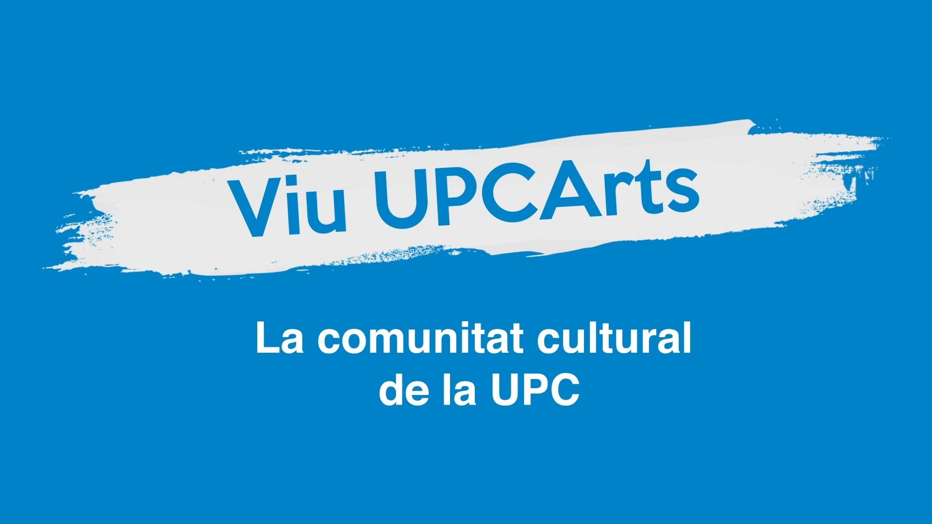 UPCArts, la comunitat cultural de la UPC